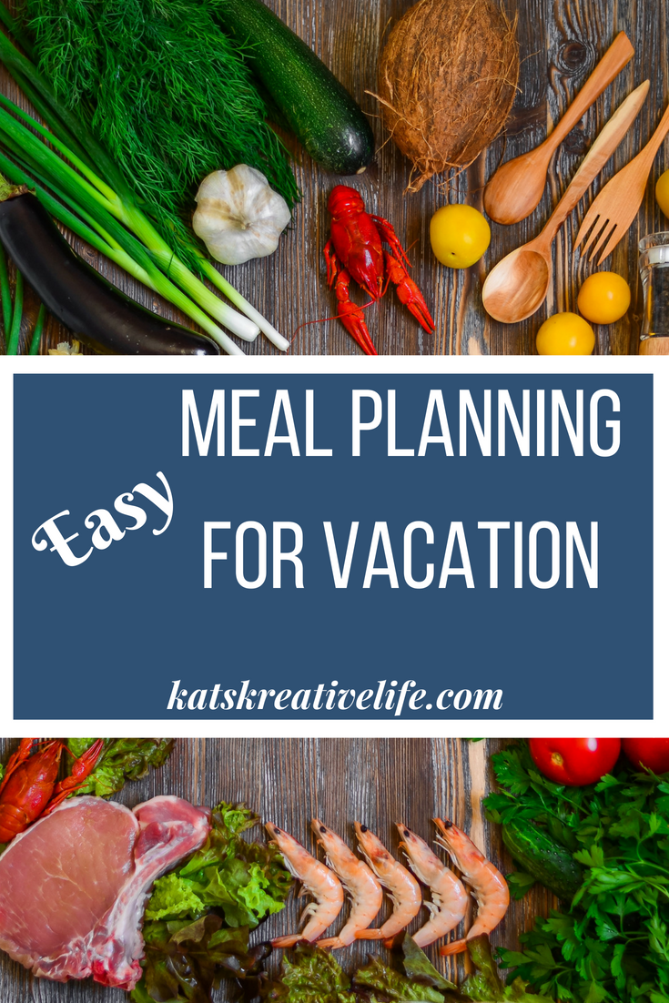 Meal Planning for Vacation ~ KATS Kreative Life